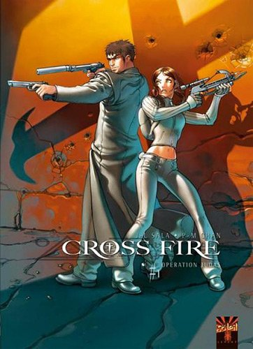 Cross-Fire, tome 1 : Opération Judas