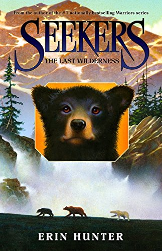Seekers #4: The Last Wilderness por Erin Hunter