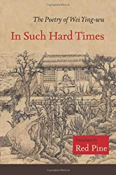 In Such Hard Times: The Poetry of Wei Ying-Wu