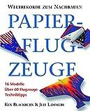 Die besten Buch über Photoshops - Papierflugzeuge: Weltrekorde zum Nachbauen. 16 Modelle. Über 60 Bewertungen