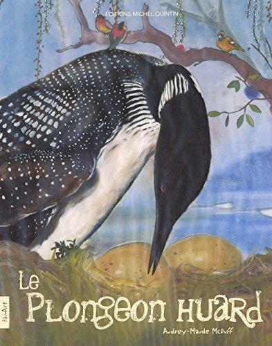Le Plongeon huard par Audrey-Maude McDuff, Michel Quintin