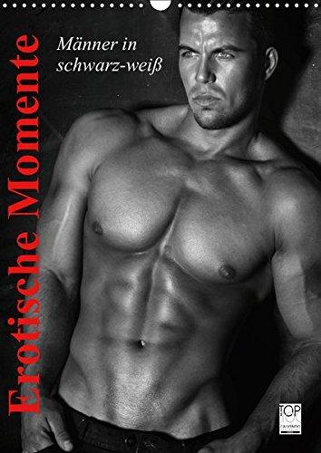 Erotische Momente. Männer in schwarz-weiß (Wandkalender 2019 DIN A3 hoch)