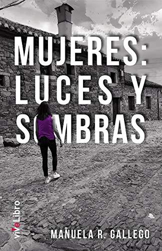Mujeres: luces y sombras eBook: Manuela R. Gallego: Amazon.es ...