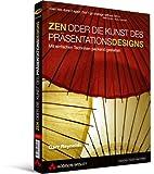 Image de ZEN oder die Kunst des Präsentationsdesigns - mit Gastkapitel von Scott Kelby: mit einfachen Techniken packend gestalten (DPI Grafik)