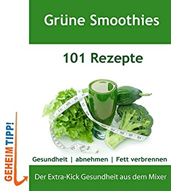 gr ne smoothies 101 rezepte gesundheit abnehmen fett verbrennen ebook gr ne smoothies. Black Bedroom Furniture Sets. Home Design Ideas