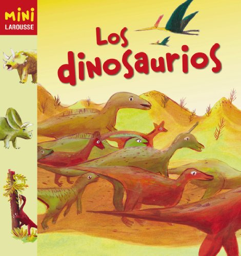 Los Dinosaurios (Larousse - Infantil / Juvenil - Castellano - A Partir De 5/6 Años - Colección Mini Larousse) por Aa.Vv.