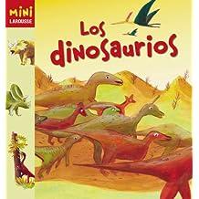 Los Dinosaurios (Larousse - Infantil/Juvenil - Castellano - A Partir De 5/6 Años - Colección Mini Larousse)