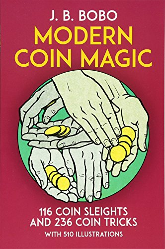 Modern Coin Magic: 116 Coin Sleights and 236 Coin Tricks (Dover Magic Books) por J.B. Bobo