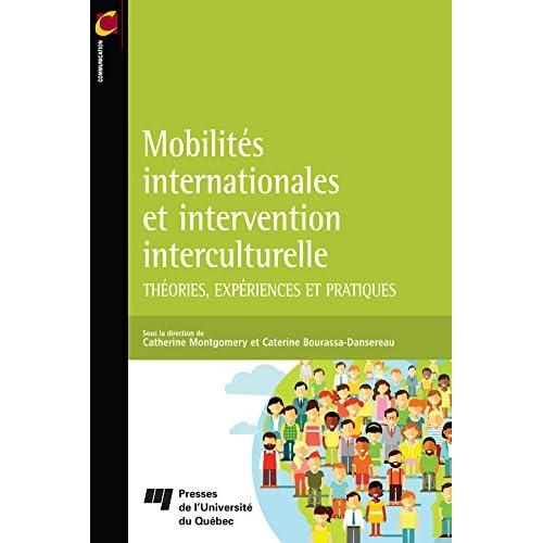 Mobilités internationales et intervention interculturelle: Théories, expériences et pratiques