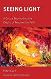Seeing Light: A Critical Enquiry into the Origins of Resurrection Faith
