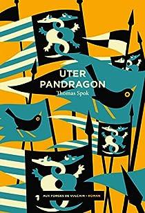 Uter Pandragon par Thomas Spok
