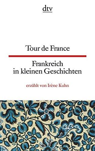 Tour de France Frankreich in kleinen Geschichten (dtv zweisprachig)