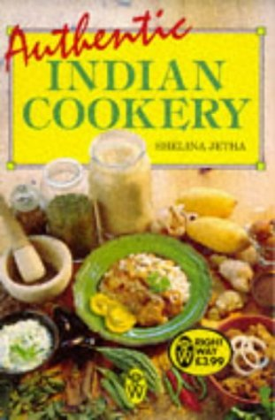 Authentic Indian Cookery (Right Way) by Shelina Jetha (1994-11-07)