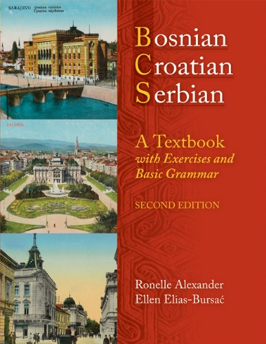 Bosnian, Croatian, Serbian: A Textbook, with Exercises and Basic Grammar