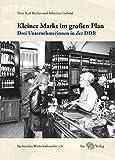 Kleiner Markt im großen Plan: Drei Unternehmerinnen in der DDR