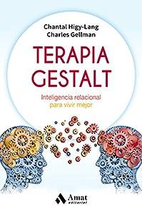 terapia gestalt: Terapia Gestalt: Inteligencia relacional para vivir mejor