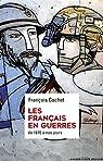 Les Français en guerres de 1870 à nos jours par Cochet