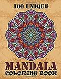 100 Unique Mandala Coloring Book: Mandala Coloring Book for Adult Featuring Beautiful Mandalas Designed of Mixed Mandala Flower Designs and Over 100 Different Mandalas