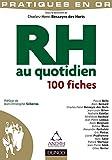 rh au quotidien 100 fiches pratiques en or