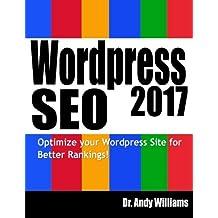 Wordpress SEO 2017: Optimize your Wordpress Site for Better Rankings!: Volume 4 (Webmaster Series)