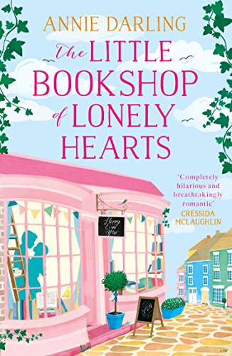 The Little Bookshop of Lonely Hearts: A hilariously funny feel-good love story by [Darling, Annie]
