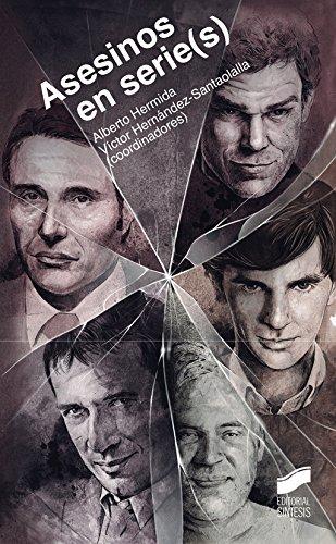 Asesinos en serie-s- : representación persuasiva del serial killer en la ficción televisiva contemporánea por Alberto Hermida Congosto, Víctor Hernández de Santaolalla Aguilar