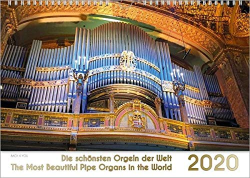 Der Orgelkalender, ein Musik-Kalender 2020, DIN-A-3: Die schönsten Orgeln der Welt - The Most Beautiful Pipe Organs in the World