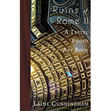 More Ruins of Rome (Book II): From Vatican City to the Pantheon (Travel Photo Art 5)