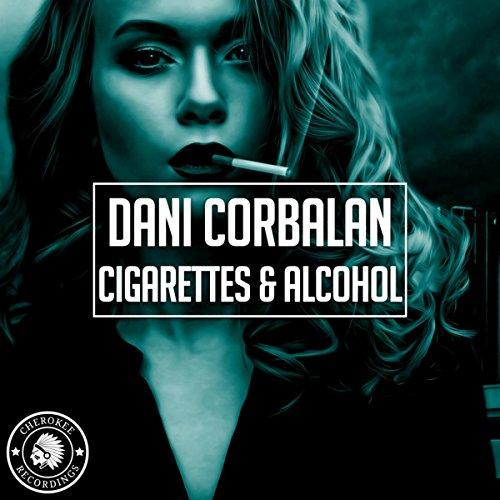Cigarettes & Alcohol (Original Mix)