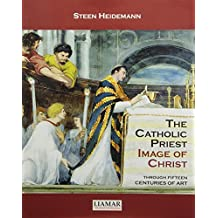 The Catholic Priest, Image of Christ: Through Fifteen Centuries of Art