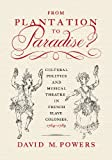 Image de From Plantation to Paradise?: Cultural Politics and Musical Theatre in French Sl