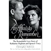 An Affair to Remember: The Remarkable Love Story of Katharine Hepburn and Spencer Tracy by Christopher Andersen (1997-05-01)