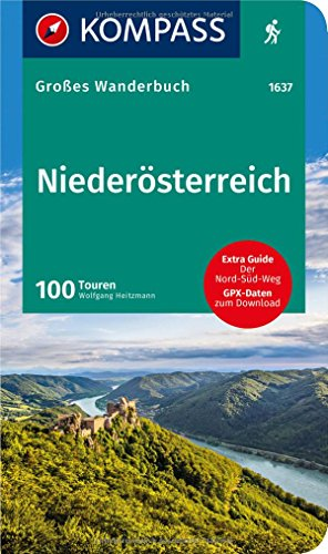 KOMPASS Großes Wanderbuch Niederösterreich: Großes Wanderbuch mit Extra Guide zum Herausnehmen, 100 Touren, GPX-Daten zum Download. (KOMPASS Große Wanderbücher, Band 1637)