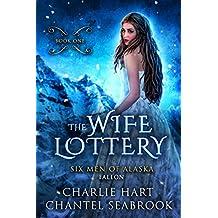 The Wife Lottery: Fallon (Six Men of Alaska Book 1) (English Edition)