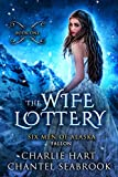 The Wife Lottery: Fallon (Six Men of Alaska Book 1) (English Edition)