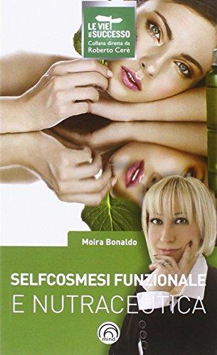 Selfcosmesi funzionale e nutraceutica Selfcosmesi funzionale e nutraceutica 51nGb 2B9BwTL