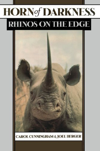 Horn of Darkness: Rhinos on the Edge 1st edition by Cunningham, Carol, Berger, Joel (2000) Paperback