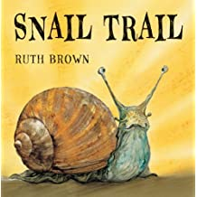 Snail Trail by Ruth Brown (2013-04-01)