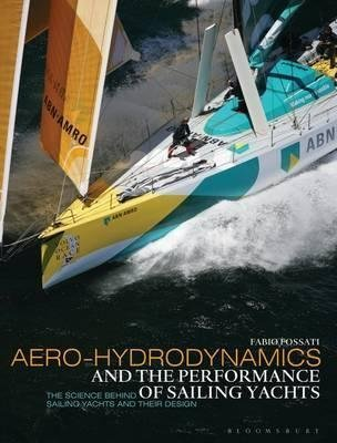 [Aero-hydrodynamics and the Performance of Sailing Yachts: The Science Behind Sailing Yachts and Their Design] (By: Fabio Fossati) [published: November, 2009]