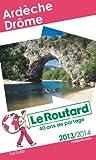 Le Routard Ardèche Drôme 2013/2014
