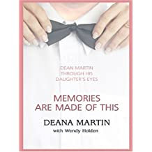 Memories Are Made of This: Dean Martin Through His Daughter's Eyes (Thorndike Senior Lifestyle) by Deana Martin (2005-04-07)