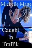 Caught in Traffik (English Edition)