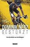 Dominik Nerz - Gestürzt: Eine Geschichte aus dem Radsport - Michael Ostermann