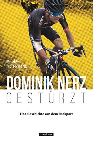 Dominik Nerz - Gestürzt: Eine Geschichte aus dem Radsport