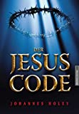 Der Jesus Code by Johannes Holey (2007-08-06) - Johannes Holey