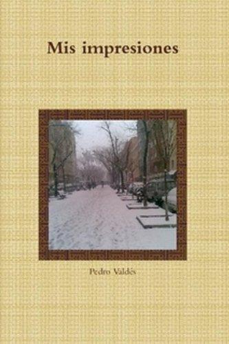 Mis impresiones por Pedro Valdés