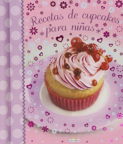 Recetas De Cupcakes Para Niñas (Libro De Cocina Para Niñas)