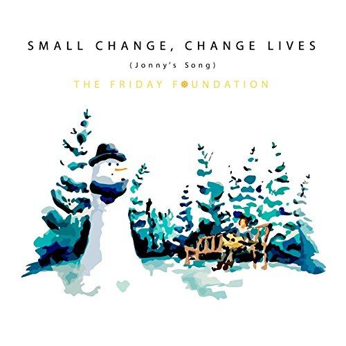 Small Change, Change Lives (Jonny's Song)