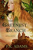 The Greenest Branch: The Story of Germany's First Female Physician (Hildegard of Bingen Book 1) by P.K. Adams