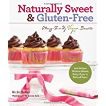 Naturally Sweet & Gluten-free: Allergy-friendly vegan Desserts (Reading Line): 100 Recipes Without Gluten, Dairy, Eggs, or Refined Sugar.